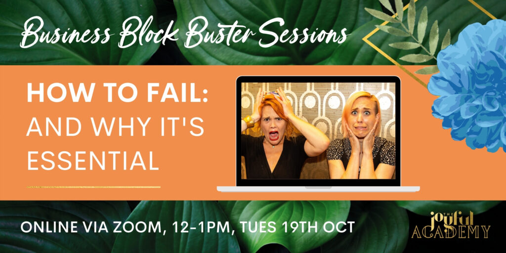 Hoe to fail and why it's essential: business block buster session