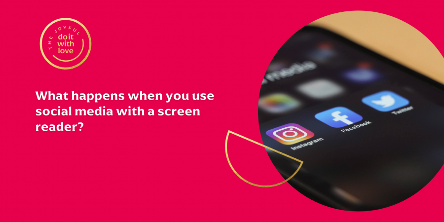 What happens when you use social media with a screen reader? Image shows instagram, facebook and twitter icons.